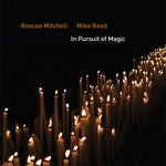 Mike Reed In pursuit of magic